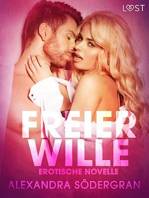 Freier Wille: Erotische Novelle