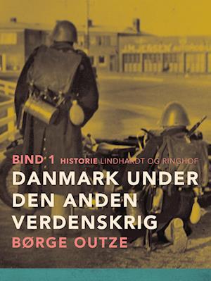 Danmark under den anden verdenskrig. Bind 1