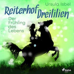 Reiterhof Dreililien 3 - Der Frühling des Lebens