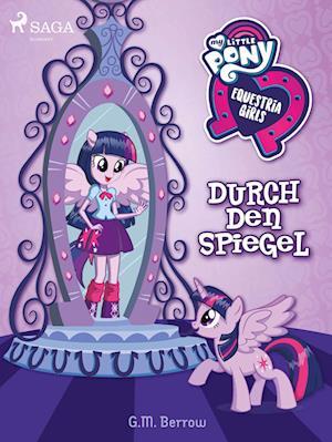 My Little Pony - Equestria Girls - Durch den Spiegel