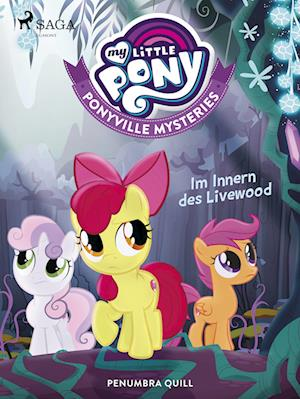 My Little Pony - Ponyville Mysteries - Im Innern des Livewood