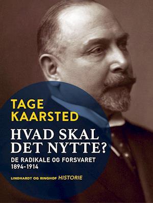 Hvad skal det nytte? De radikale og forsvaret 1894-1914