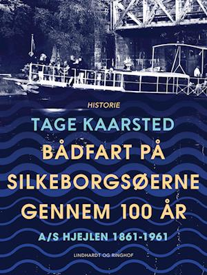 Bådfart på Silkeborgsøerne gennem 100 år