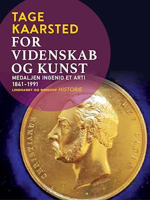 For videnskab og kunst. Medaljen Ingenio et arti 1841-1991
