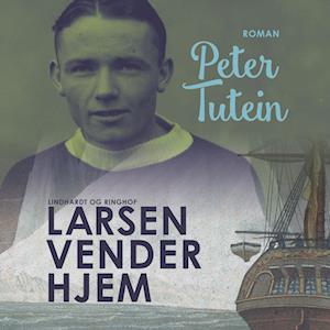 peter tutein – Larsen vender hjem-peter tutein-lydbog fra saxo.com