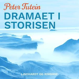 peter tutein Dramaet i storisen-peter tutein-lydbog fra saxo.com