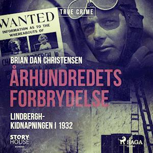 Århundredets forbrydelse - Lindbergh-kidnapningen i 1932