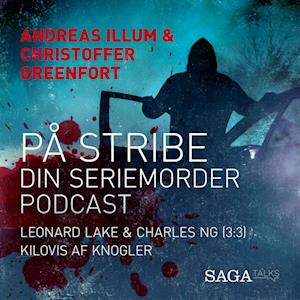 På stribe - din seriemorderpodcast (Leonard Lake og Charles Ng 3:3)