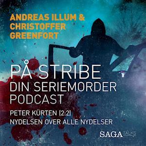 På stribe - din seriemorderpodcast (Peter Kürten 2:2)