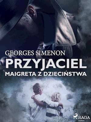 Przyjaciel Maigreta z dziecinstwa