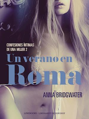Un verano en Roma - Confesiones íntimas de una mujer 2