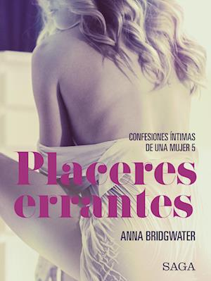 Placeres errantes - Confesiones íntimas de una mujer 5