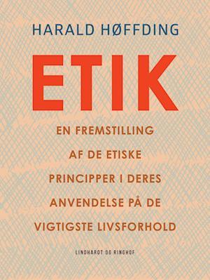 Etik. En fremstilling af de etiske principper i deres anvendelse på de vigtigste livsforhold