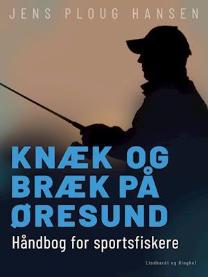 Knæk og bræk på Øresund. Håndbog for sportsfiskere