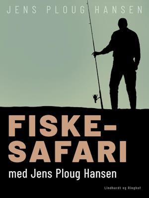 Fiskesafari med Jens Ploug Hansen