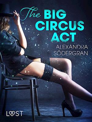 The Big Circus Act - Erotic Short Story