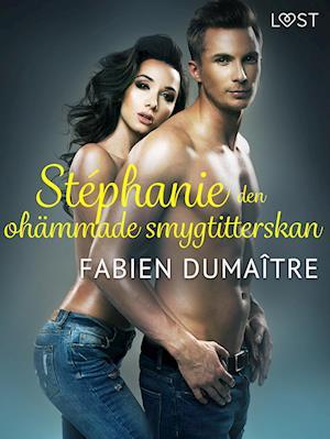 Stéphanie, den ohämmade smygtitterskan - erotisk novell