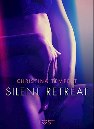 Silent Retreat - Erotisk novelle