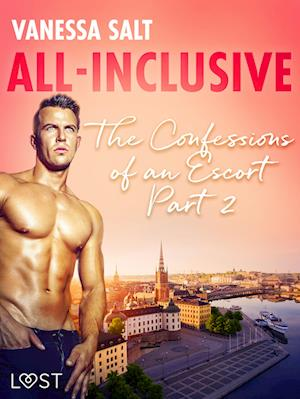 All-Inclusive - The Confessions of an Escort Part 2