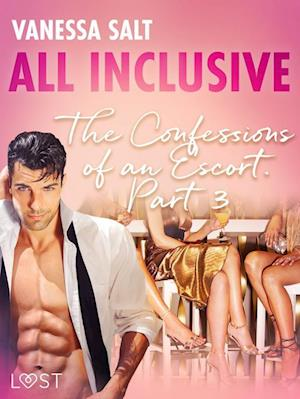 All-Inclusive – The Confessions of an Escort Part 3