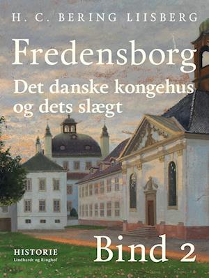 h. c. bering liisberg Fredensborg. det danske kongehus og dets slægt. bind 2-h. c. bering liisberg-e-bog fra saxo.com