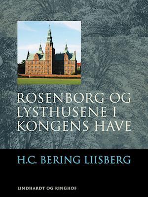 h. c. bering liisberg – Rosenborg og lysthusene i kongens have-h. c. bering liisberg-e-bog på saxo.com