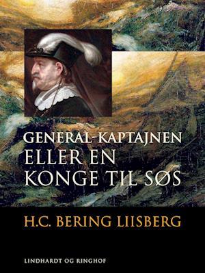 h. c. bering liisberg – General-kaptajnen eller en konge til søs-h. c. bering liisberg-e-bog på saxo.com