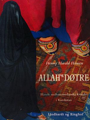 Allah's døtre. Blandt muhammedanske kvinder i Kurdistan