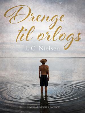 Drenge til orlogs-l.c. nielsen-e-bog fra l.c. nielsen fra saxo.com