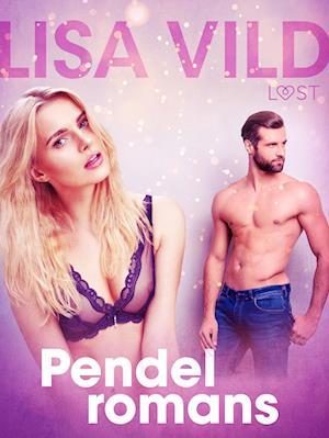 Pendelromans - erotisk novell