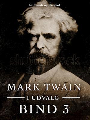 Mark Twain i udvalg. Bind 3