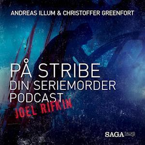 På stribe - din seriemorderpodcast (Joel Rifkin)