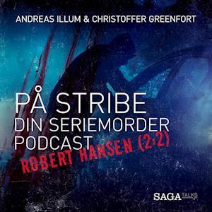 På stribe - din seriemorderpodcast (Robert Hansen 2:2)