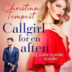 Billede af Callgirl for en aften - og andre erotiske noveller-Christina Tempest-Lydbog