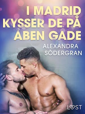 I Madrid kysser de på åben gade - Erotisk novelle