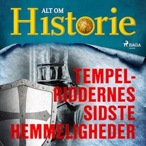 alt om historie – Tempelriddernes sidste hemmeligheder-alt om historie-lydbog fra saxo.com