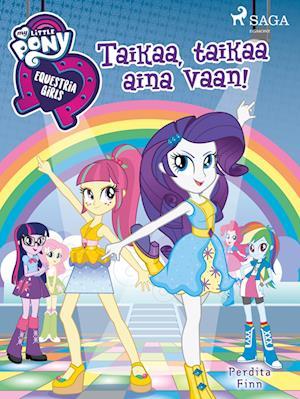 My Little Pony - Equestria Girls - Taikaa, taikaa aina vaan!