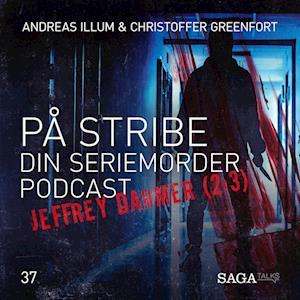 På Stribe - din seriemorderpodcast (Jeffrey Dahmer 2:3)