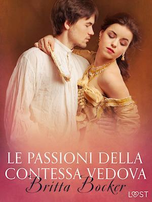 Le passioni della Contessa vedova - Breve racconto erotico