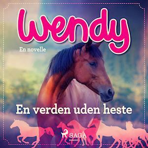 Wendy - En verden uden heste