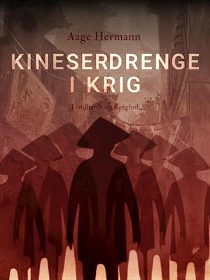 Kineserdrenge i krig-aage hermann-e-bog fra aage hermann på saxo.com