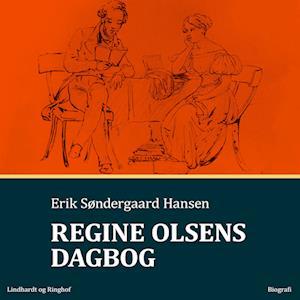 erik søndergaard hansen – Regine olsens dagbog-erik søndergaard hansen-lydbog fra saxo.com