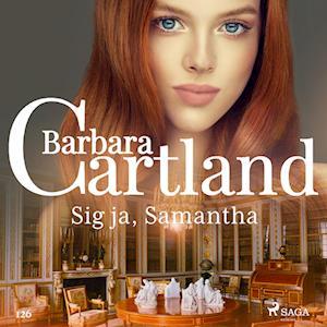 Sig ja, samantha-barbara cartland-lydbog fra barbara cartland på saxo.com