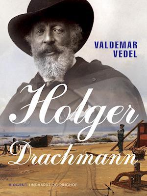 Holger drachmann-valdemar vedel-e-bog fra valdemar vedel på saxo.com