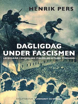 Dagligdag under fascismen. Levevilkår i Mussolinis Italien og Hitlers Tyskland