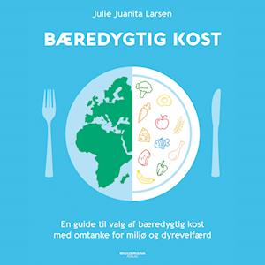 Bæredygtig kost-Julie Juanita Larsen-Lydbog