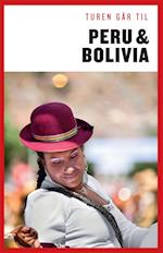 Turen går til Peru & Bolivia (Politikens rejsebøger - Turen går til)
