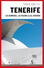 Turen går til Tenerife, La Gomera, La Palma & El Hierro (Politikens rejsebøger - Turen går til)