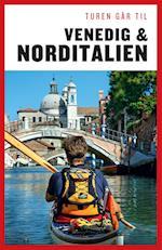 Turen går til Venedig & Norditalien (Politikens rejsebøger - Turen går til)