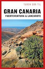 Turen går til Gran Canaria, Fuerteventura & Lanzarote (Politikens rejsebøger)